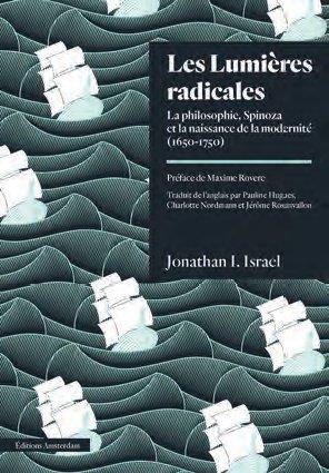 Les lumières radicales ; la philosophie, Spinoza et la naissance de la modernité (1650-1750)