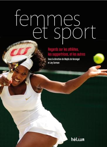 Femmes et sport ; regards sur les athlètes, les supportrices, et les autres