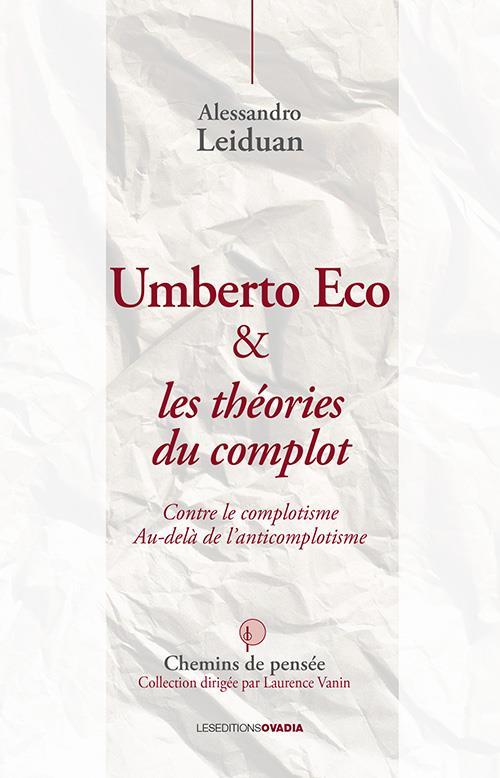 Umberto Eco et les théories du complot ; contre le complotisme ; au-delà de l'anticomplotisme