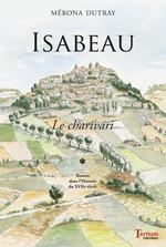 Isabeau le charivari - Tome 1