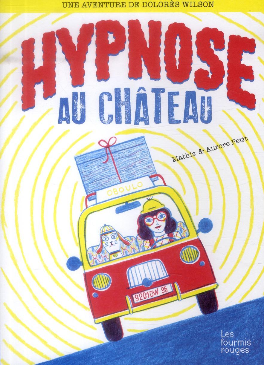 Hypnose au château ; les aventures de Dolores Wilson