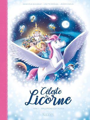 Céleste la licorne T.1 ; rallumons les étoiles