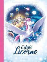Céleste la licorne T.1 ; rallumons les étoiles  - Jeremy Parigi - Genevieve Guilbault - Lisette Morival