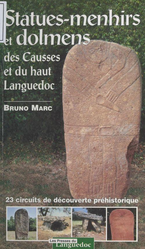 Statues-menhirs et dolmens des Causses et du haut Languedoc