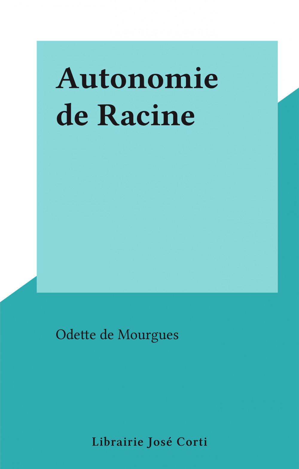 Autonomie de Racine