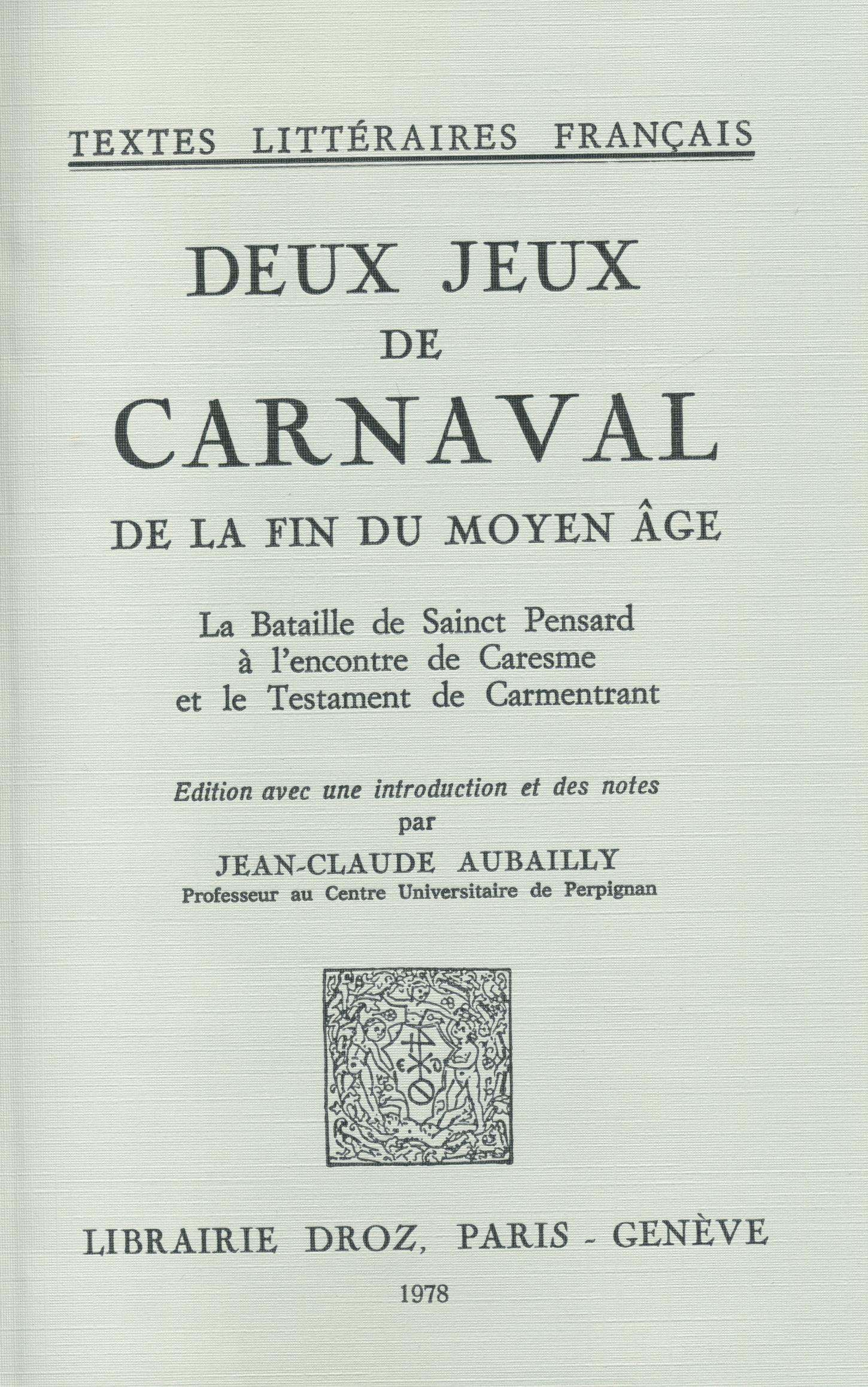 Deux Jeux de Carnaval de la fin du moyen âge :  - Jean-Claude Aubailly