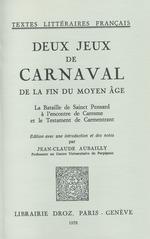 Deux Jeux de Carnaval de la fin du moyen âge :