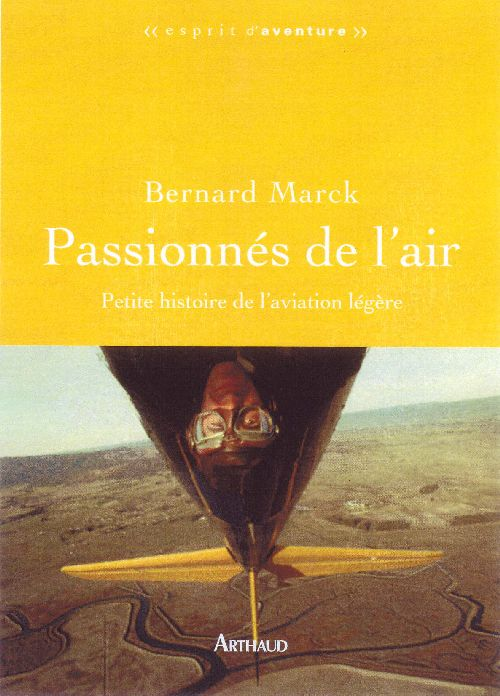 Passionnes De L'Air ; Petite Histoire De L'Aviation Legere