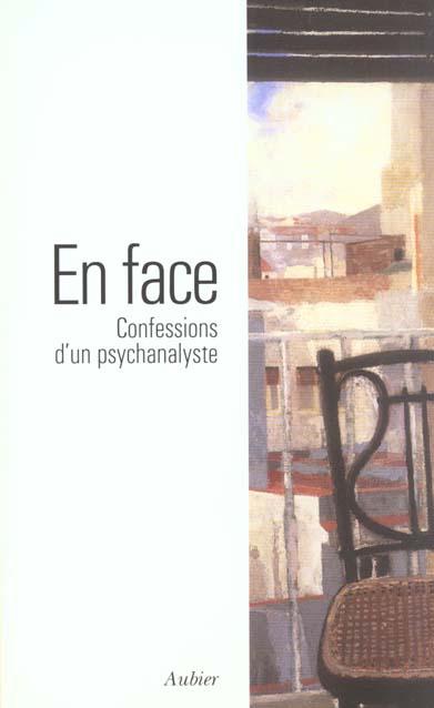 En face - confession d'un psychanalyste