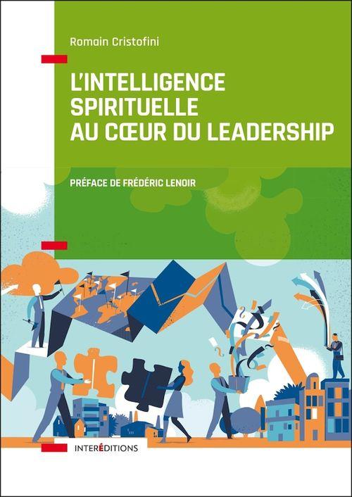 L'intelligence spirituelle au coeur du leadership  - Romain Cristofini