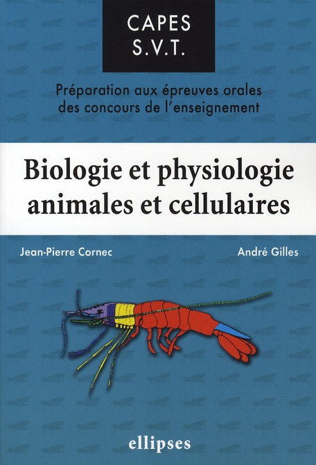 Biologie Et Physiologie Animales Et Cellulaires ; Preparation Aux Epreuves Orales Du Capes