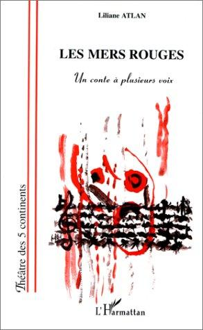 Les mers rouges ; un conte à plusieurs voix