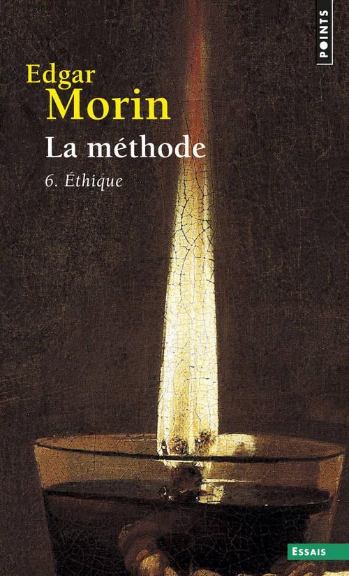 La méthode t.6 ; l'éthique
