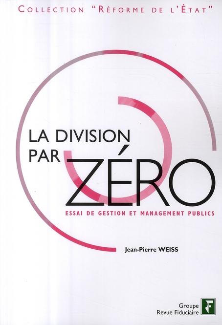 La Division Par Zero - Essai De Gestion Et Management Public