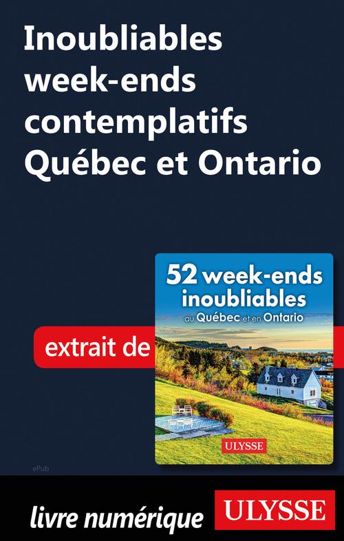 Inoubliables week-ends contemplatifs Québec et Ontario