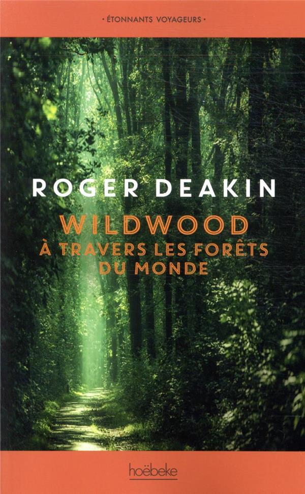 Wildwood ; à travers les forêts du monde
