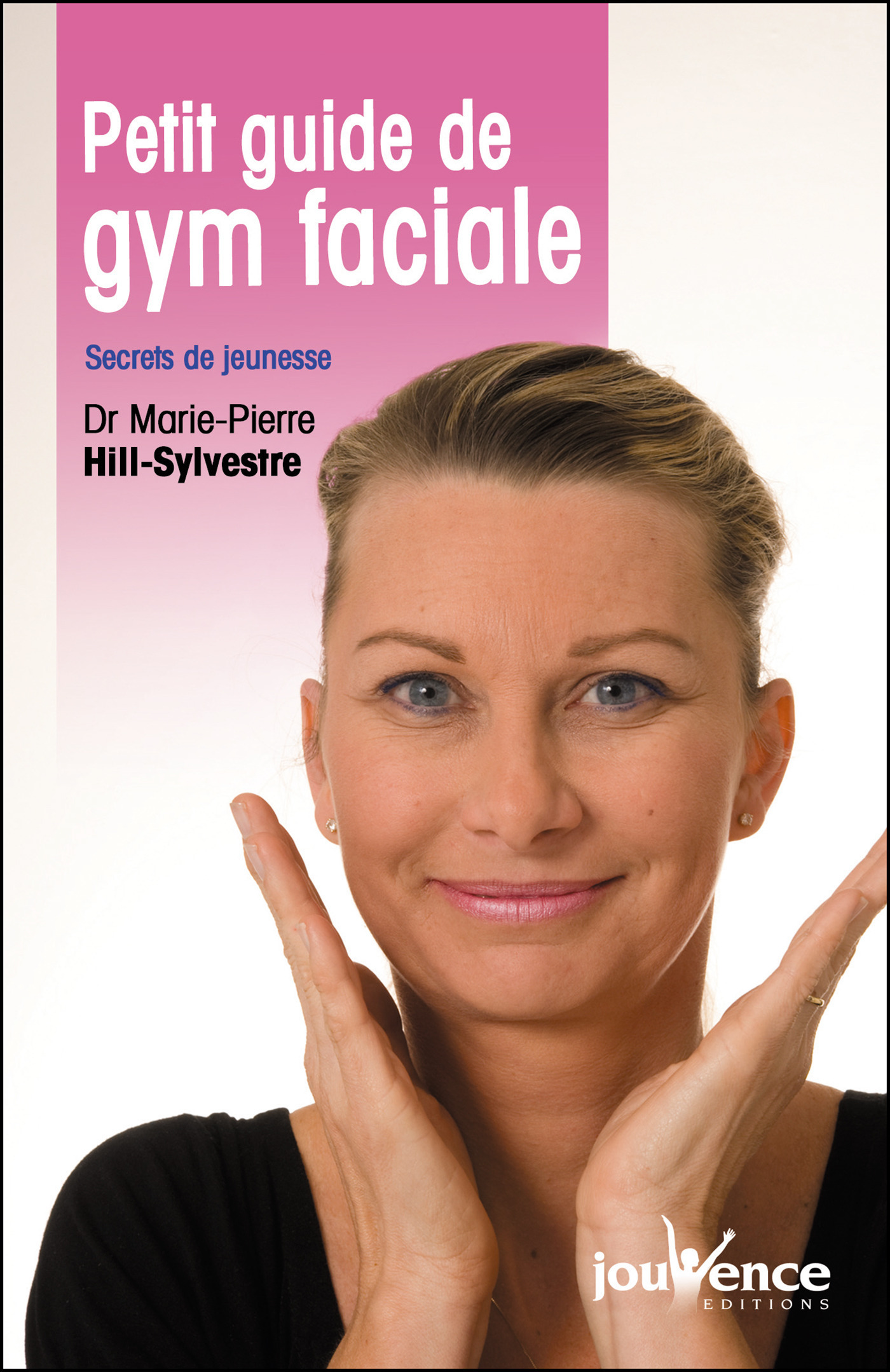 Petit guide de gym faciale  - Marie-Pierre Hill-Sylvestre