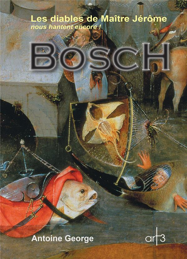 Bosch ; les diables de Maître Jérôme nous hantent encore
