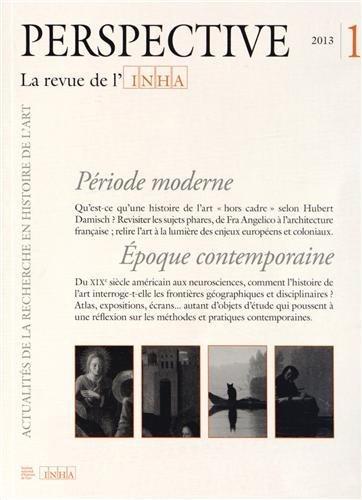 PERSPECTIVE - REVUE DE L'INHA n.1 ; période moderne/époque contemporaine ; 2013/1