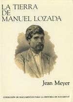 La Tierra de Manuel Lozada  - Jean MEYER
