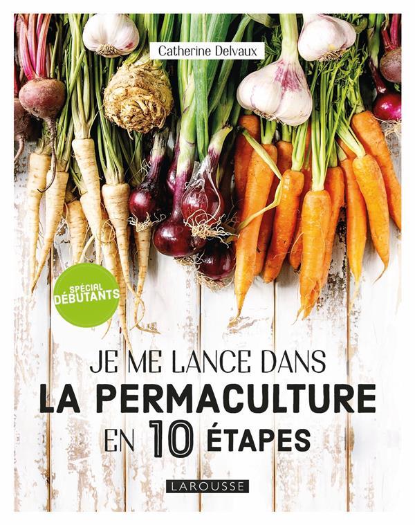 Je me lance en permaculture en 10 étapes