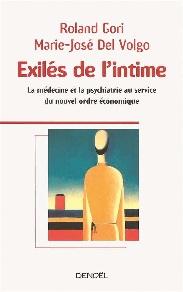 Exilés de l'intime ; la médecine et la psychiatrie au service du nouvel ordre économique