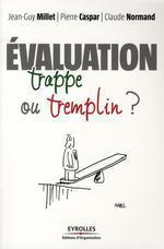 L'évaluation : trappe ou tremplin ?  - Millet/Caspar/Gabs - Claude Normand - Pierre Caspar - Jean-Guy Millet