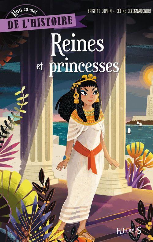 Mon carnet de l'histoire ; reines et princesses