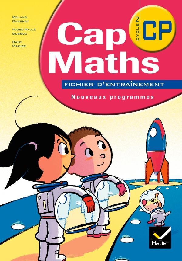 Cap Maths; Cp ; Fichier D'Entrainement (Edition 2009)