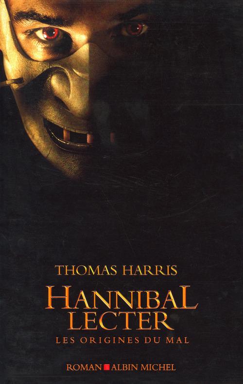 Hannibal lecter ; les origines du mal