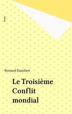 Vente EBooks : Le Troisième Conflit mondial  - Bernard Esambert