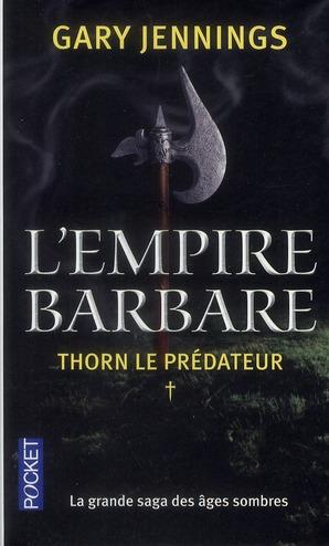 L'empire barbare t.1 ; Thorn le prédateur