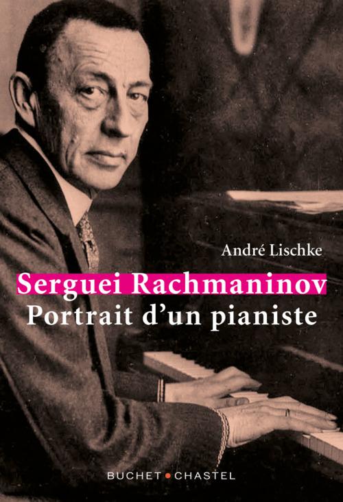 Serguei Rachmaninov ; portrait du pianiste
