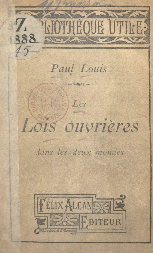 Vente EBooks : Les lois ouvrières dans les deux mondes  - Paul Louis