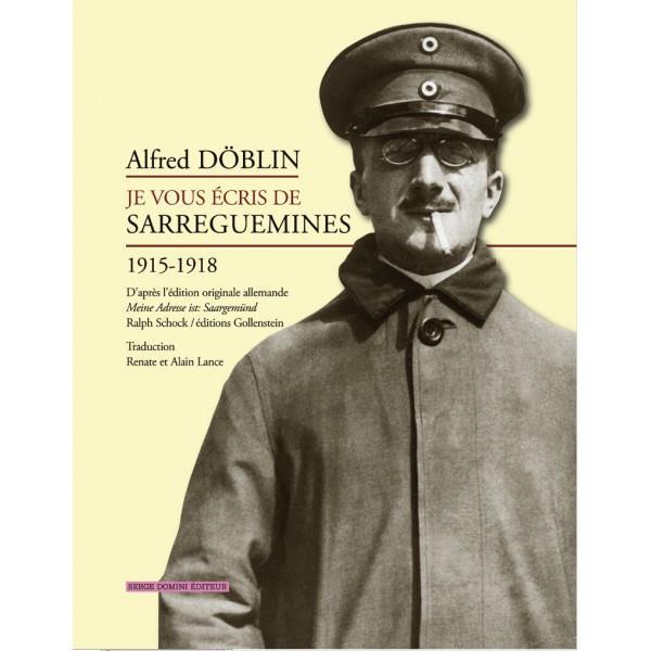 Alfred Döblin je vous écris de Sarreguemines 1915-1918