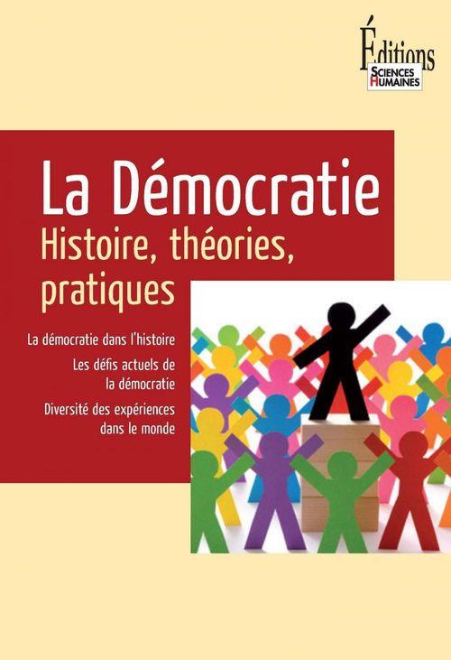 Démocratie ; histoire, théories, pratiques