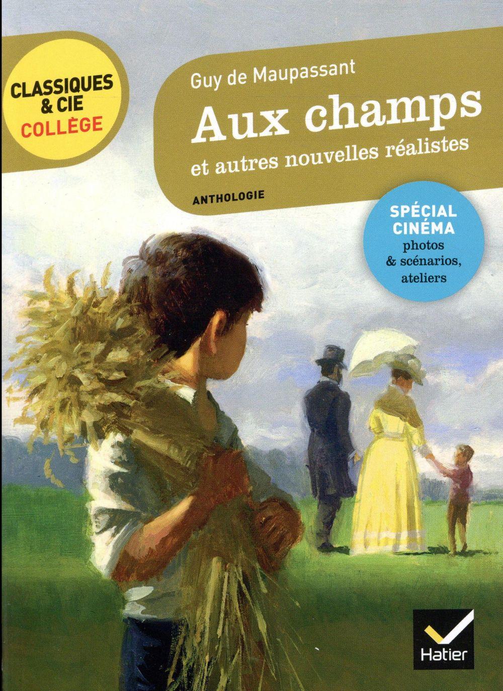 Maupassant Guy de - AUX CHAMPS ET AUTRES NOUVELLES REALISTES (MAUPASSANT)
