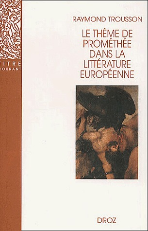 Le theme de promethee dans la litterature europeenne