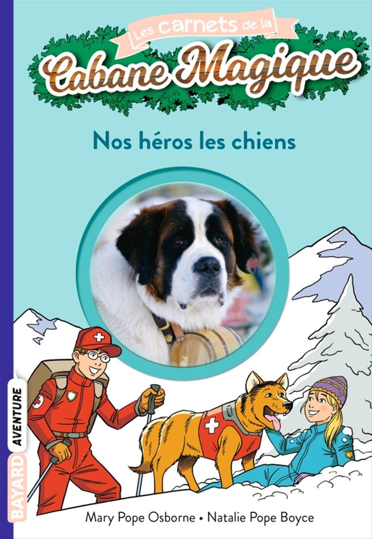 Les carnets de la cabane magique T.21 ; nos héros les chiens