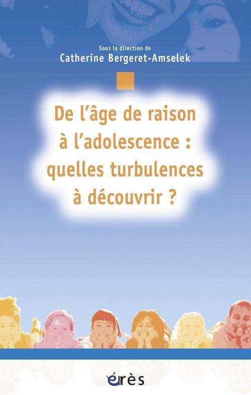 De l'age de raison a l'adolescence : quelles turbulences a decouvrir ?