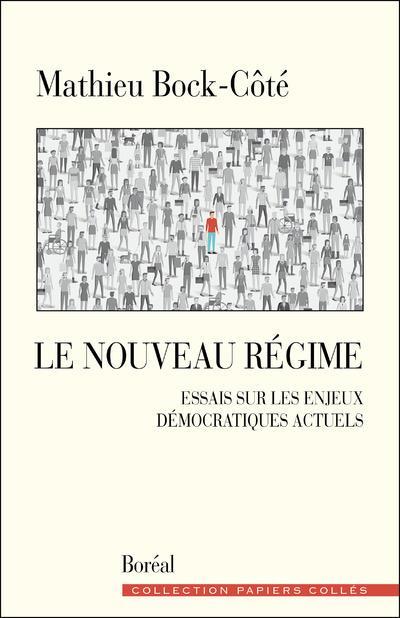 Le nouveau régime ; essais sur les enjeux démocratiques actuels