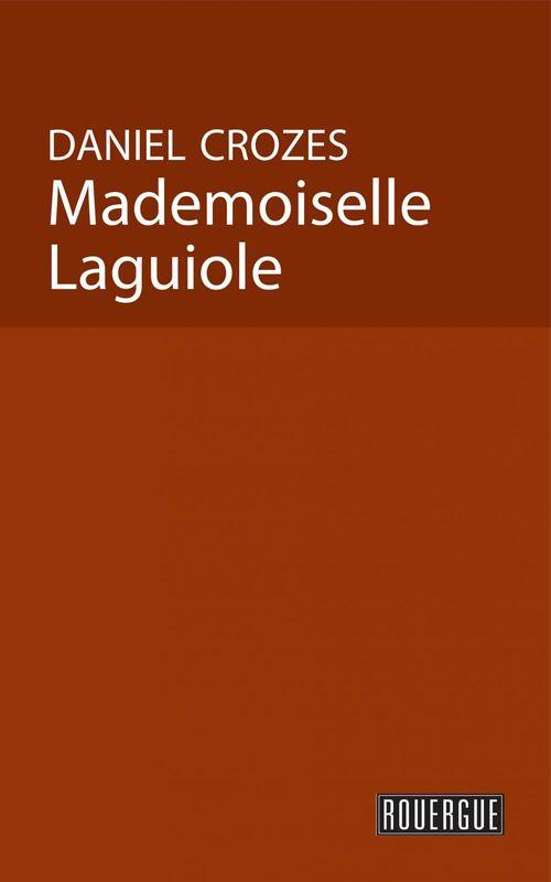 Vente EBooks : Mademoiselle Laguiole  - Daniel Crozes