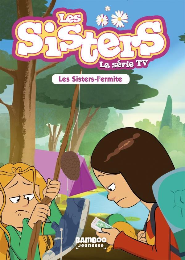 Les Sisters ; la série TV T.14 ; les Sisters-l'ermite