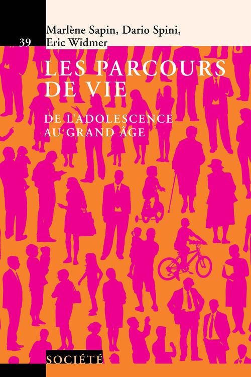 Les parcours de vie ; de l'adolescence au grand âge (2e édition)