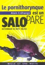 Couverture de Le Pornithorynque Est Un Salopare - Dictionnaire De Mots-Valises