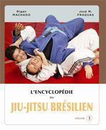 Encyclopédie du jiu-jitsu brésilien t.1