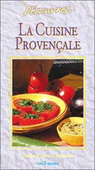 Decouvrez La Cuisine Provencale Chantal Clergeaud Trois