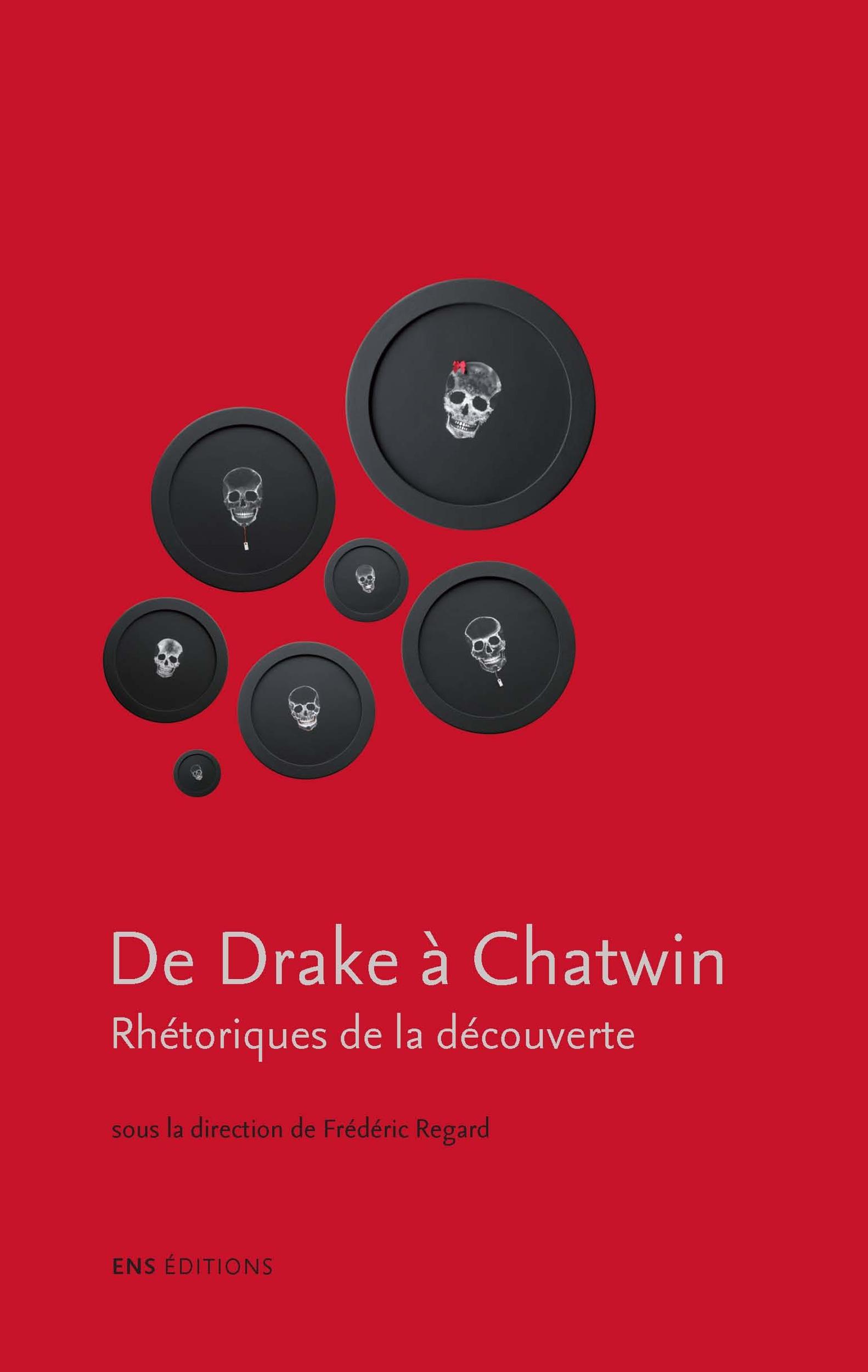 de Drake à Chatwin ; rhétorique de la découverte