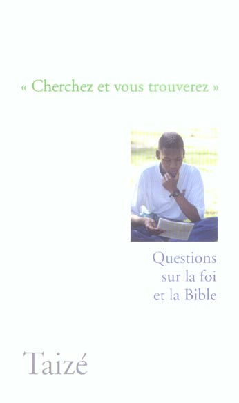 Cherchez et vous trouverez ; questions sur la foi et la Bible