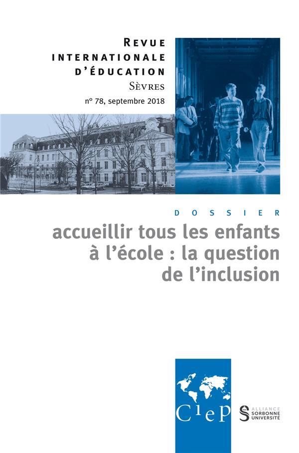 Revue internationale d'education de sevres n.78 ; accueillir tous les enfants a l'ecole ; la question de l'inclusion